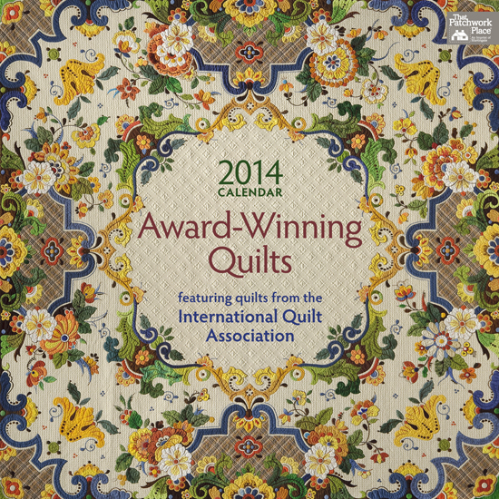 Award-Winning Quilts 2014 Calendar