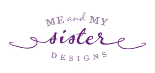 Me and My Sister Designs