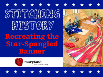 Stitching History--Recreating the Star-Spangled Banner