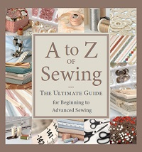 A to Z of Sewing - The Ultimate Guide for Beginning to Advanced Sewing