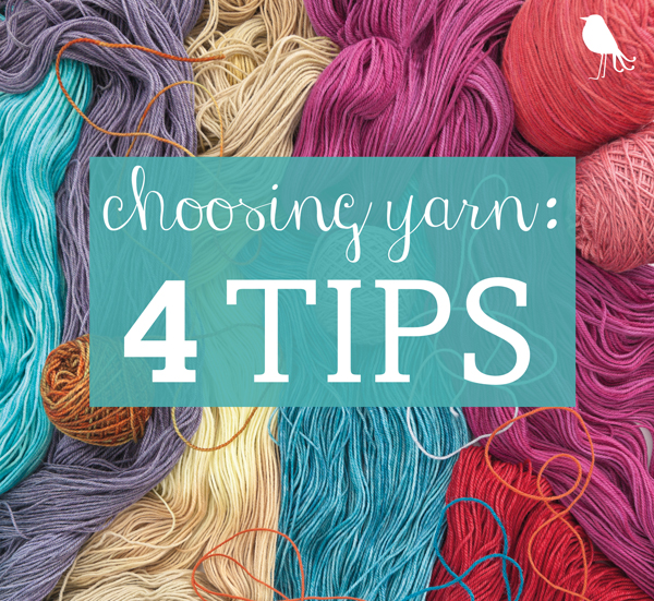 Choosing yarns--4 tips