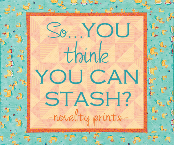 So You Think You Can Stash?: novelty prints