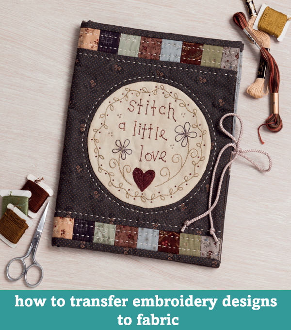 How to transfer embroidery designs to fabric