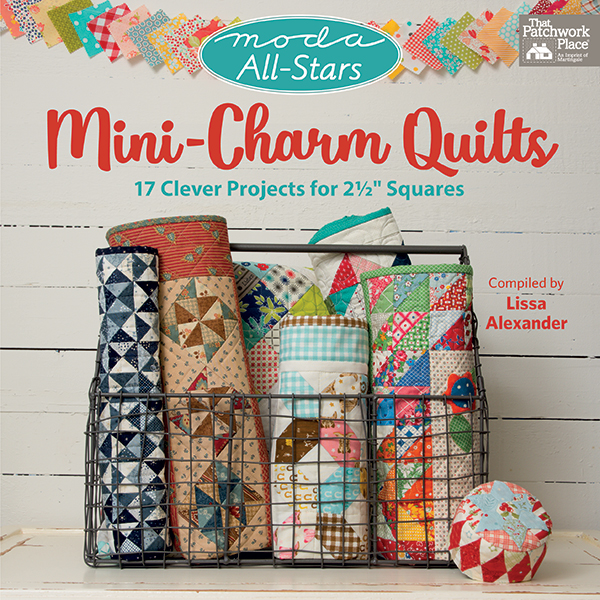 Moda All-Stars: Mini Charm Quilts