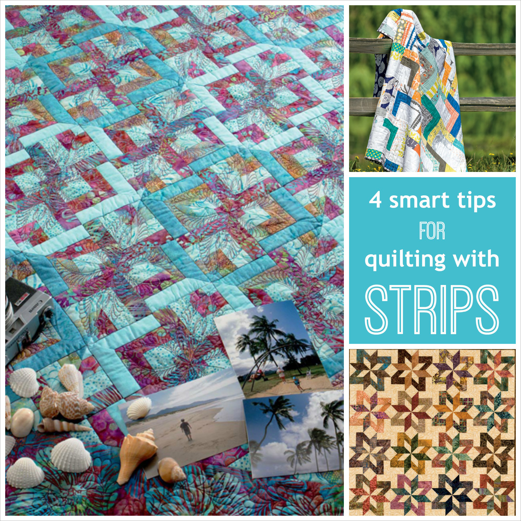 4 smart tips for quilting with strips