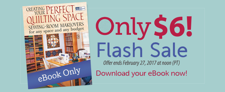 Creating Your Perfect Quilting Space flash sale!